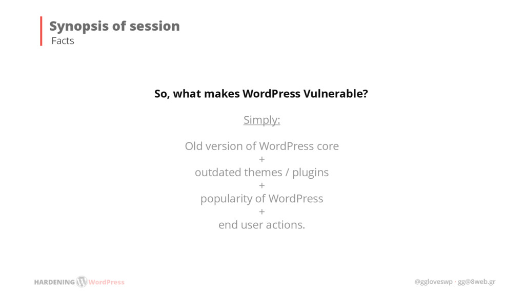 So, what makes WordPress Vulnerable? Simply: Ol...