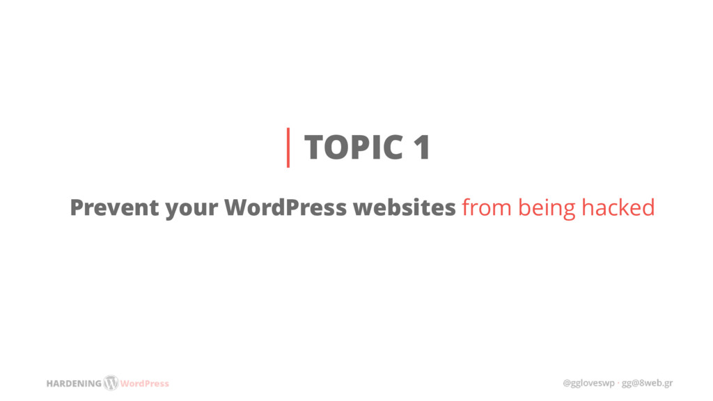 TOPIC 1 Prevent your WordPress websites from be...