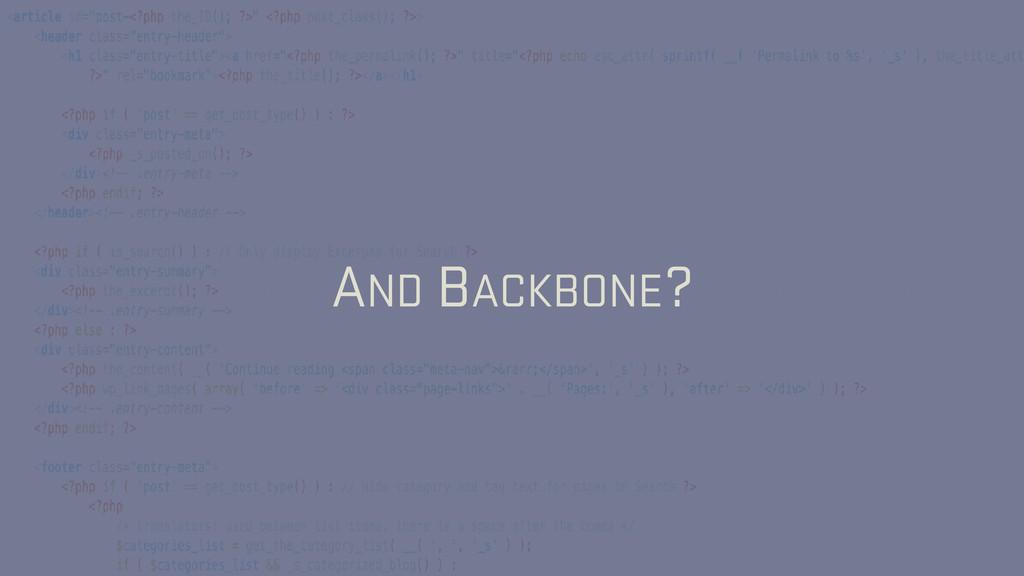 AND BACKBONE?