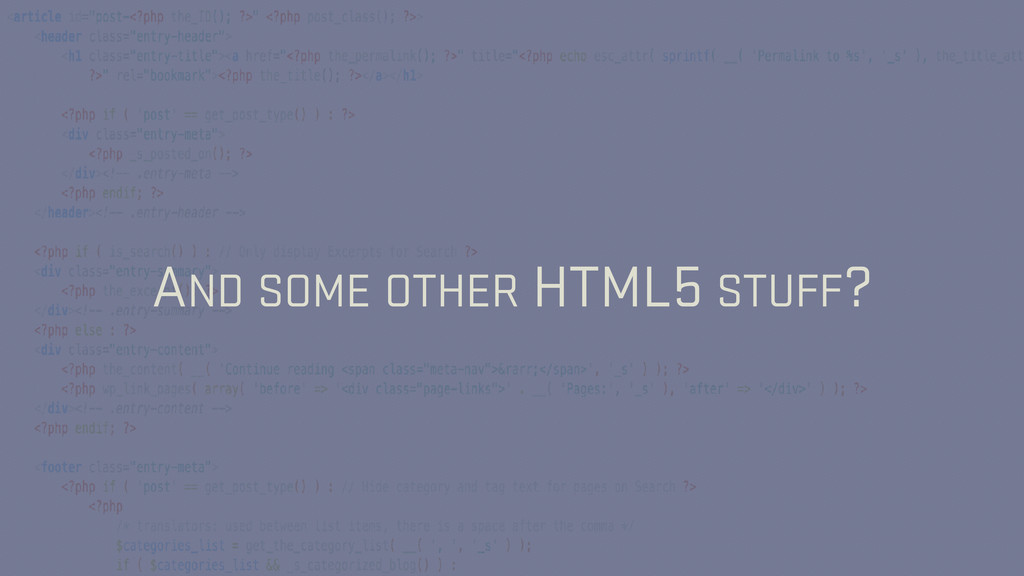 AND SOME OTHER HTML5 STUFF?