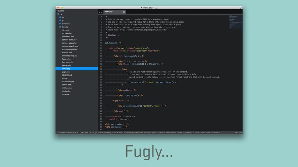 Fugly…