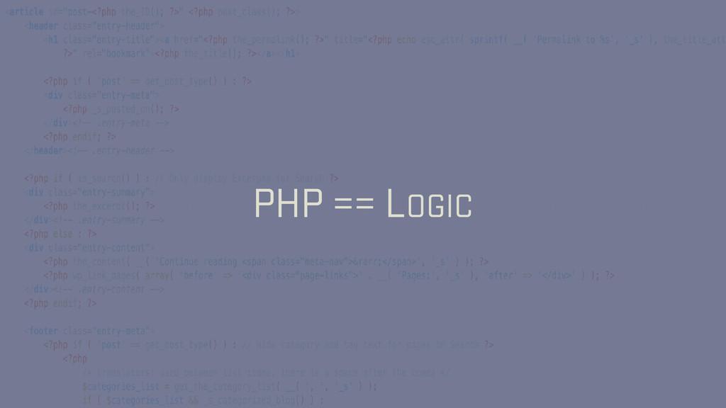 PHP == LOGIC
