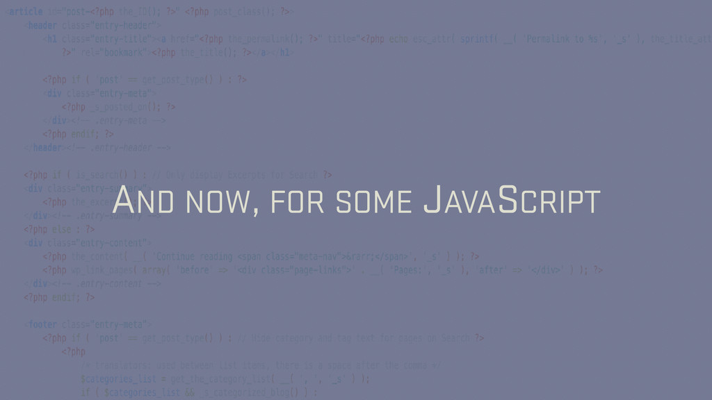 AND NOW, FOR SOME JAVASCRIPT