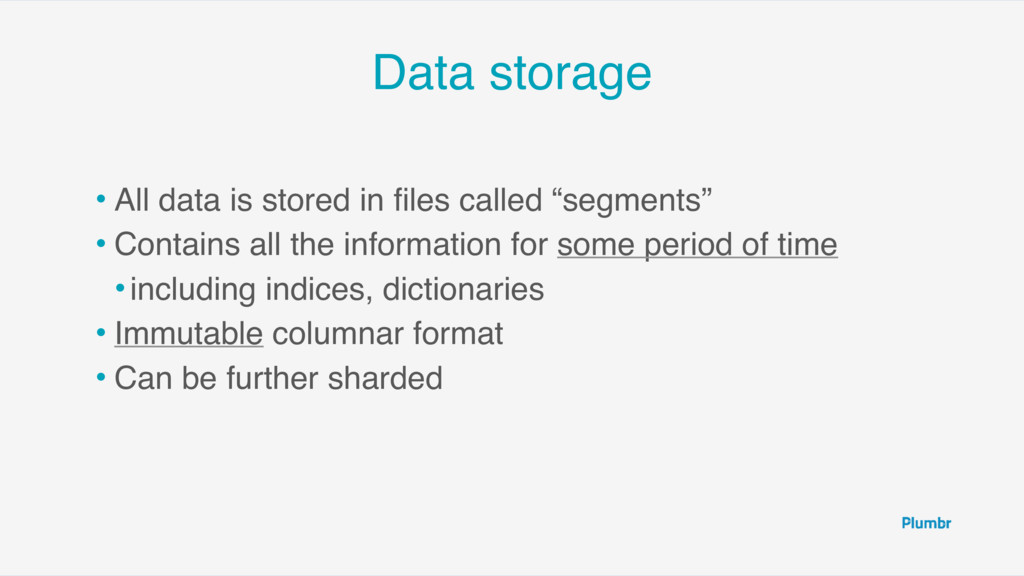 Data storage • All data is stored in files calle...