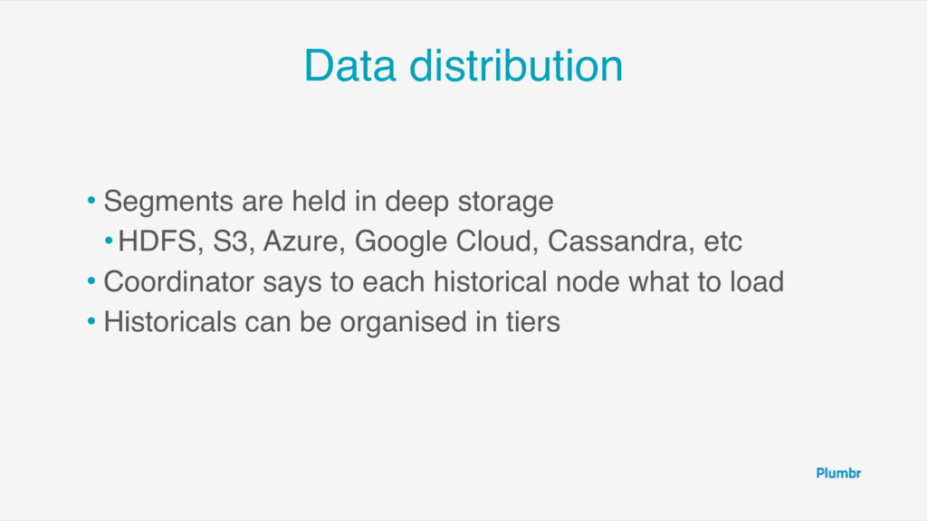 Data distribution • Segments are held in deep s...