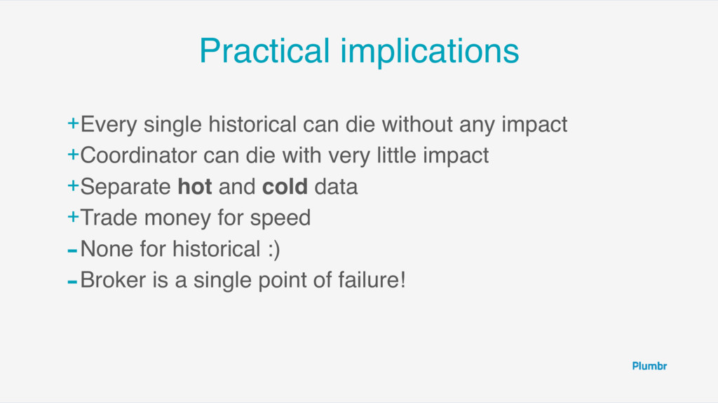 Practical implications +Every single historical...