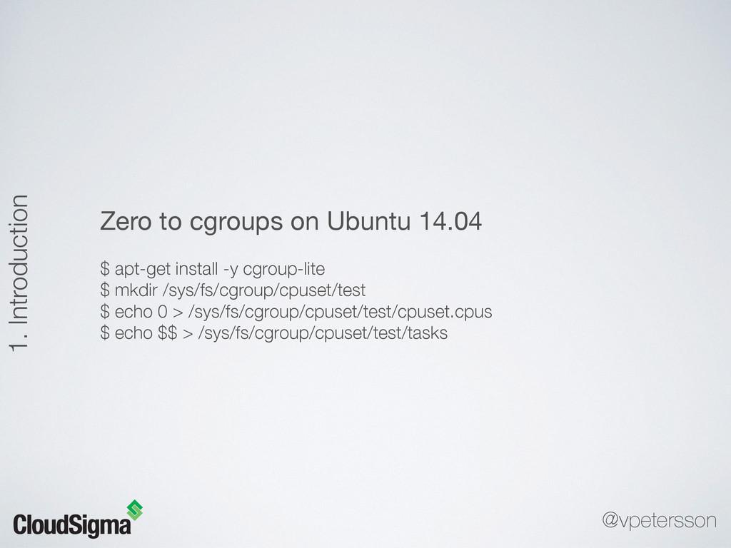 Zero to cgroups on Ubuntu 14.04  $ apt-get inst...