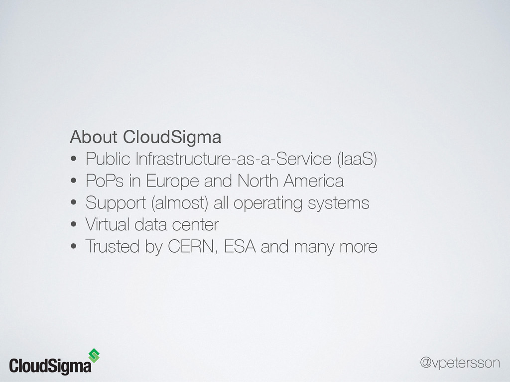 About CloudSigma  • Public Infrastructure-as-a-...