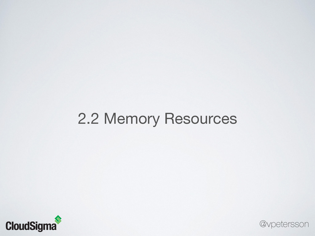 2.2 Memory Resources @vpetersson