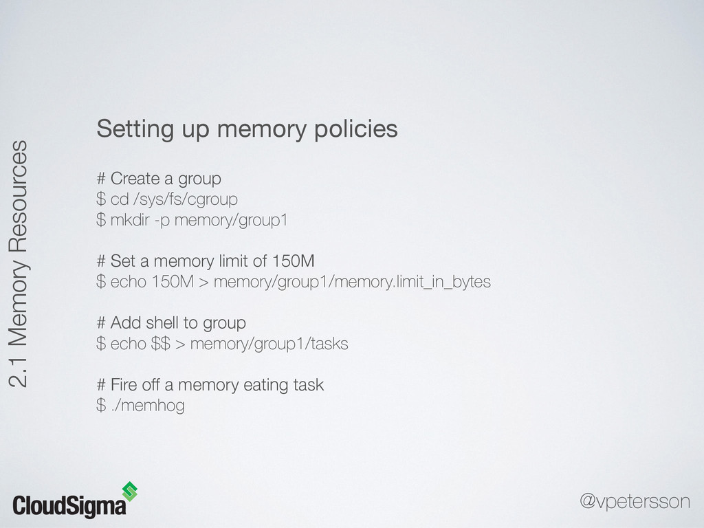 Setting up memory policies  # Create a group $ ...