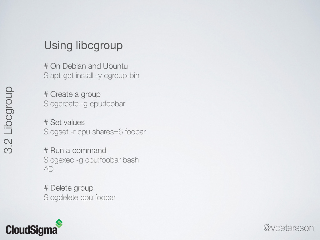 3.2 Libcgroup Using libcgroup  # On Debian and ...