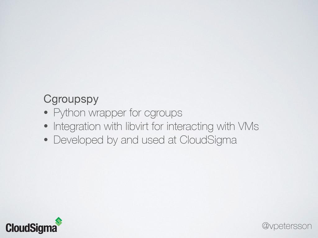 Cgroupspy  • Python wrapper for cgroups • Integ...