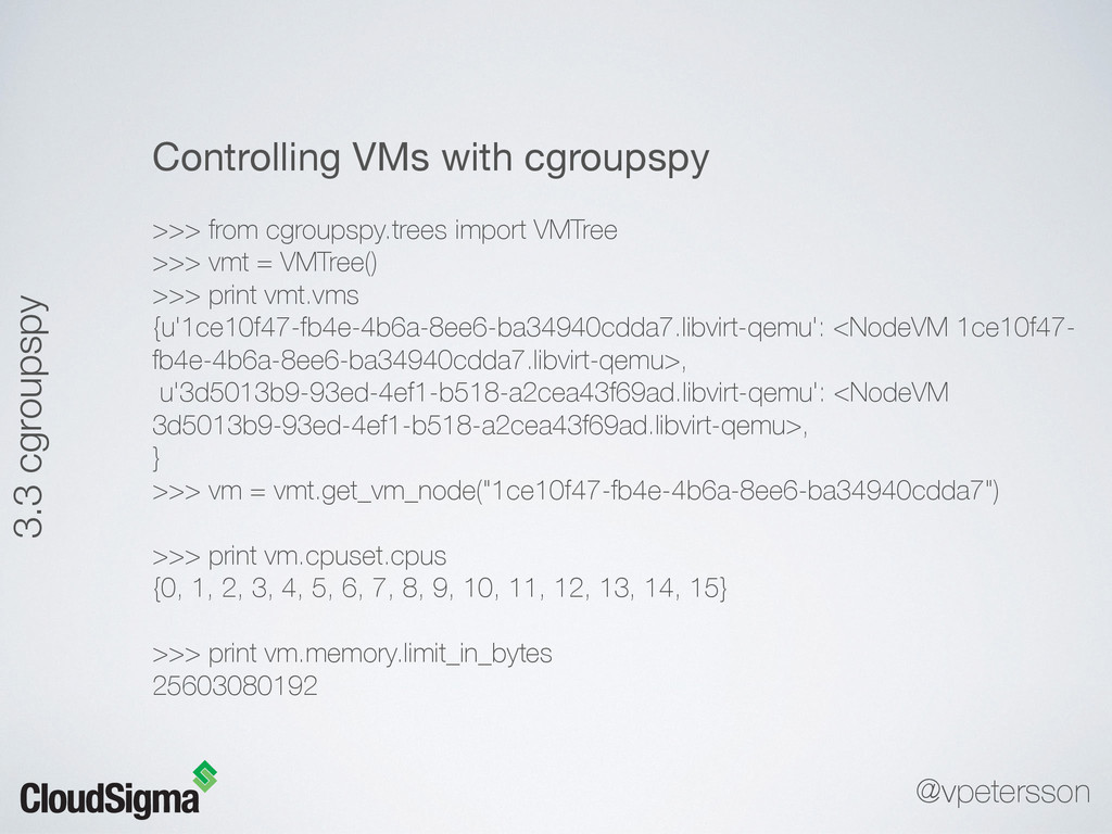 3.3 cgroupspy Controlling VMs with cgroupspy  >...