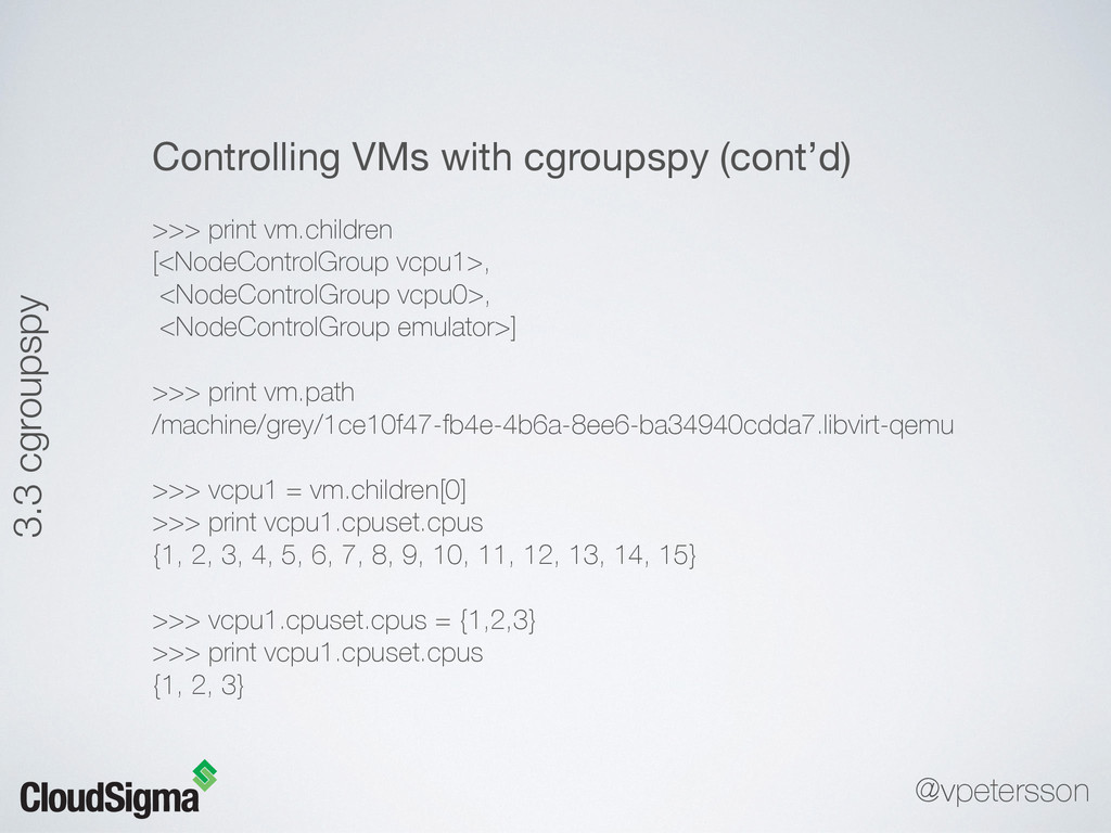 Controlling VMs with cgroupspy (cont'd)  >>> pr...
