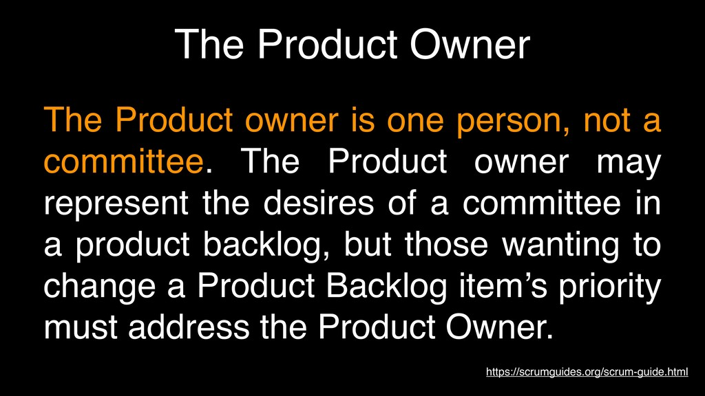 The Product Owner https://scrumguides.org/scrum...