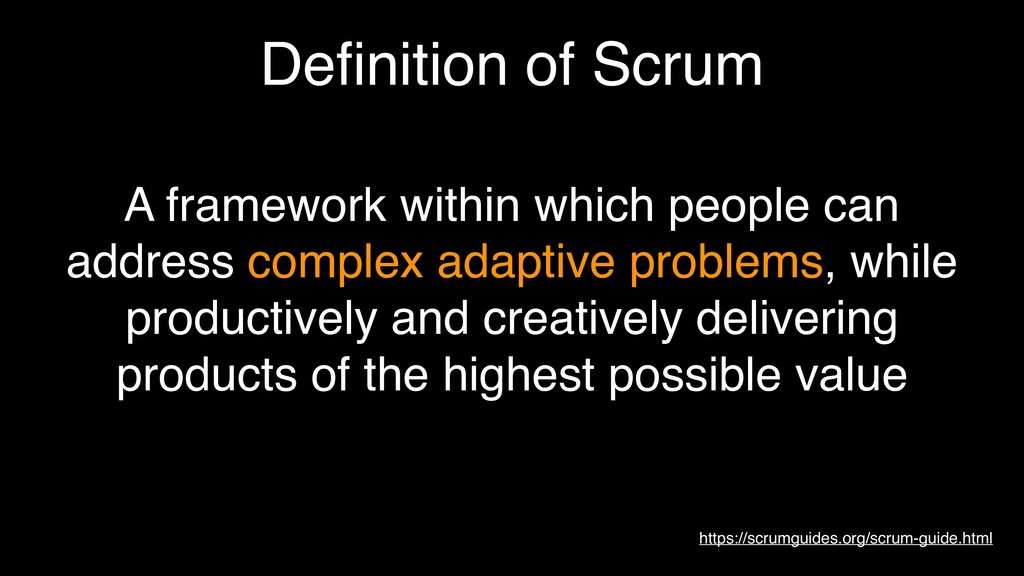 Definition of Scrum https://scrumguides.org/scru...