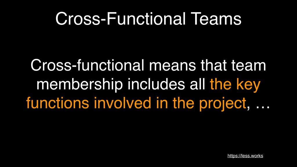 Cross-Functional Teams Cross-functional means t...