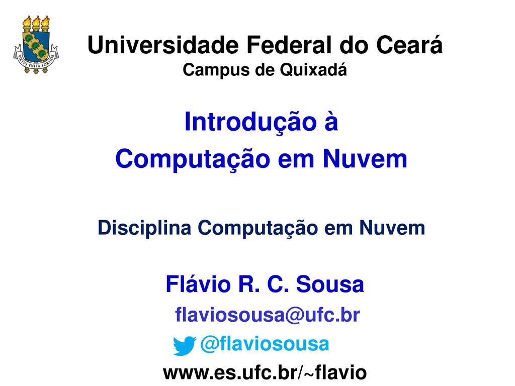 Universidade Federal do Ceará Campus de Quixadá...
