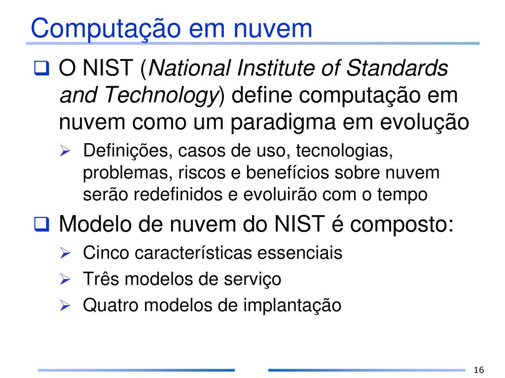 Computação em nuvem  O NIST (National Institut...