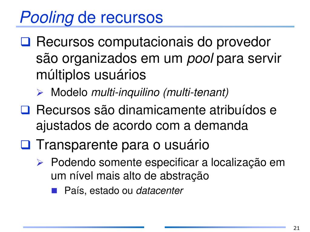 Pooling de recursos  Recursos computacionais d...