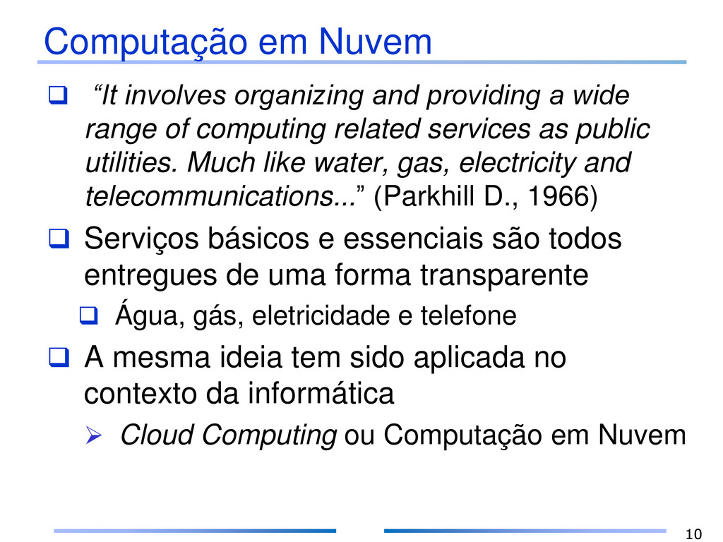 """Computação em Nuvem  """"It involves organizing a..."""