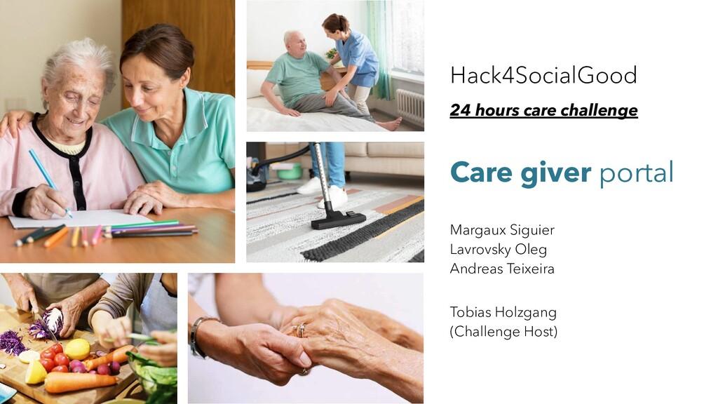 Hack4SocialGood 24 hours care challenge Care gi...