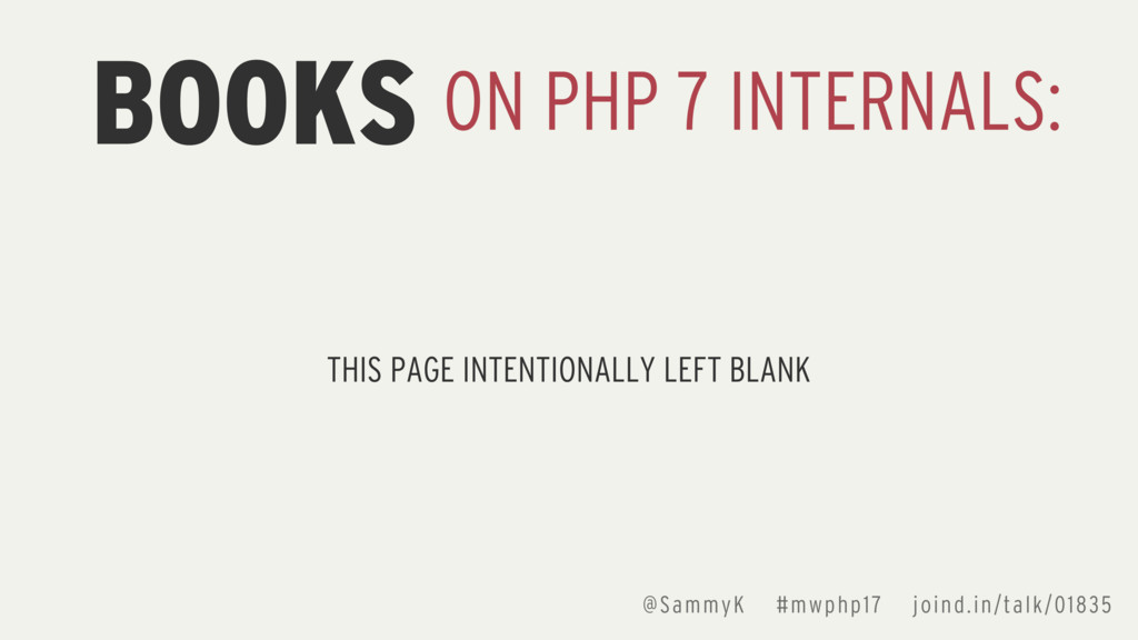 BOOKS ON PHP 7 INTERNALS: THIS PAGE INTENTIONAL...