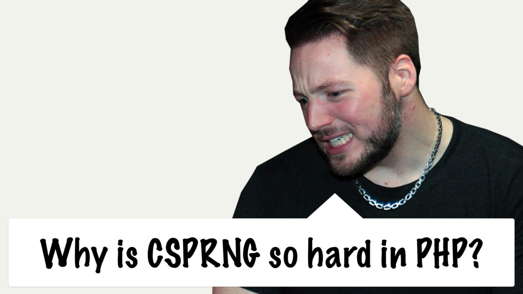 Why is CSPRNG so hard in PHP?