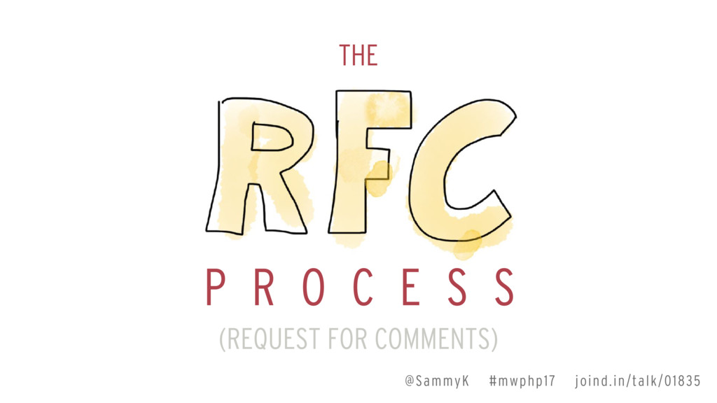 THE P R O C E S S (REQUEST FOR COMMENTS) @Sammy...