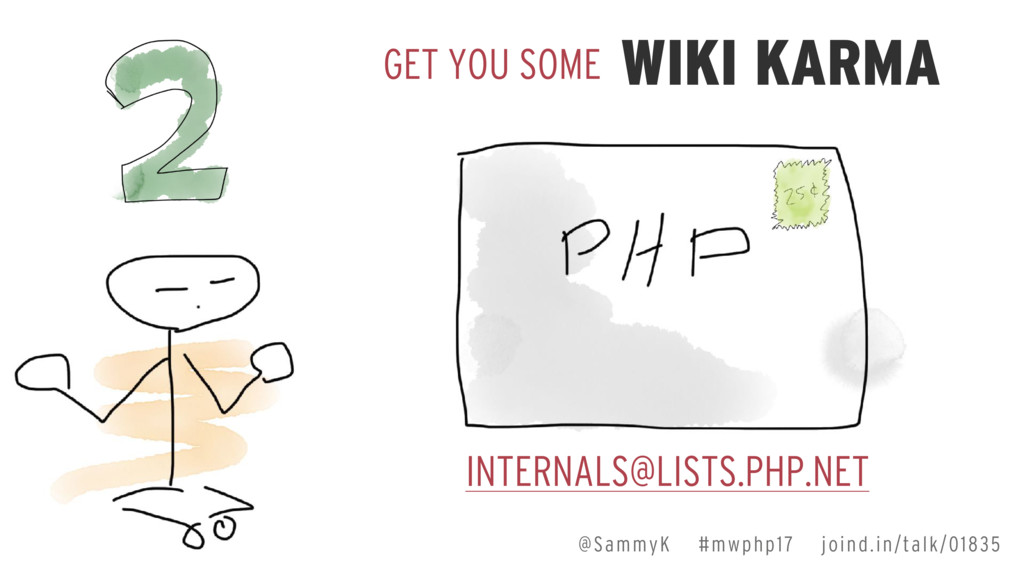 GET YOU SOME WIKI KARMA INTERNALS@LISTS.PHP.NET...