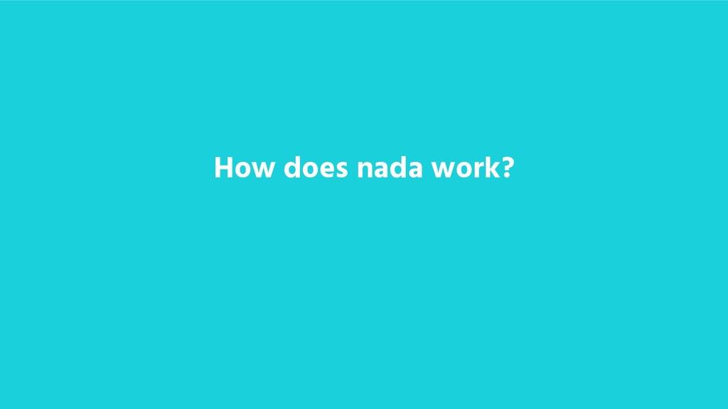 How does nada work?