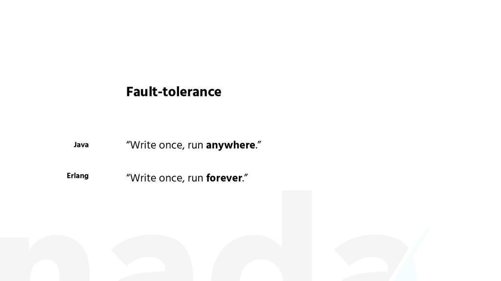 """Java Fault-tolerance Erlang """"Write once, run an..."""