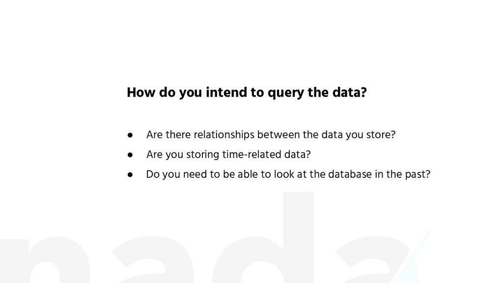 ● Are there relationships between the data you ...