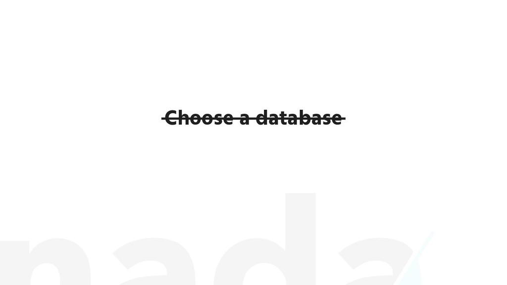 Choose a database