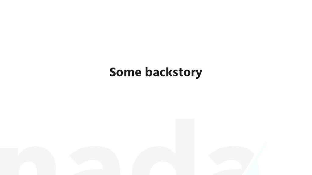 Some backstory