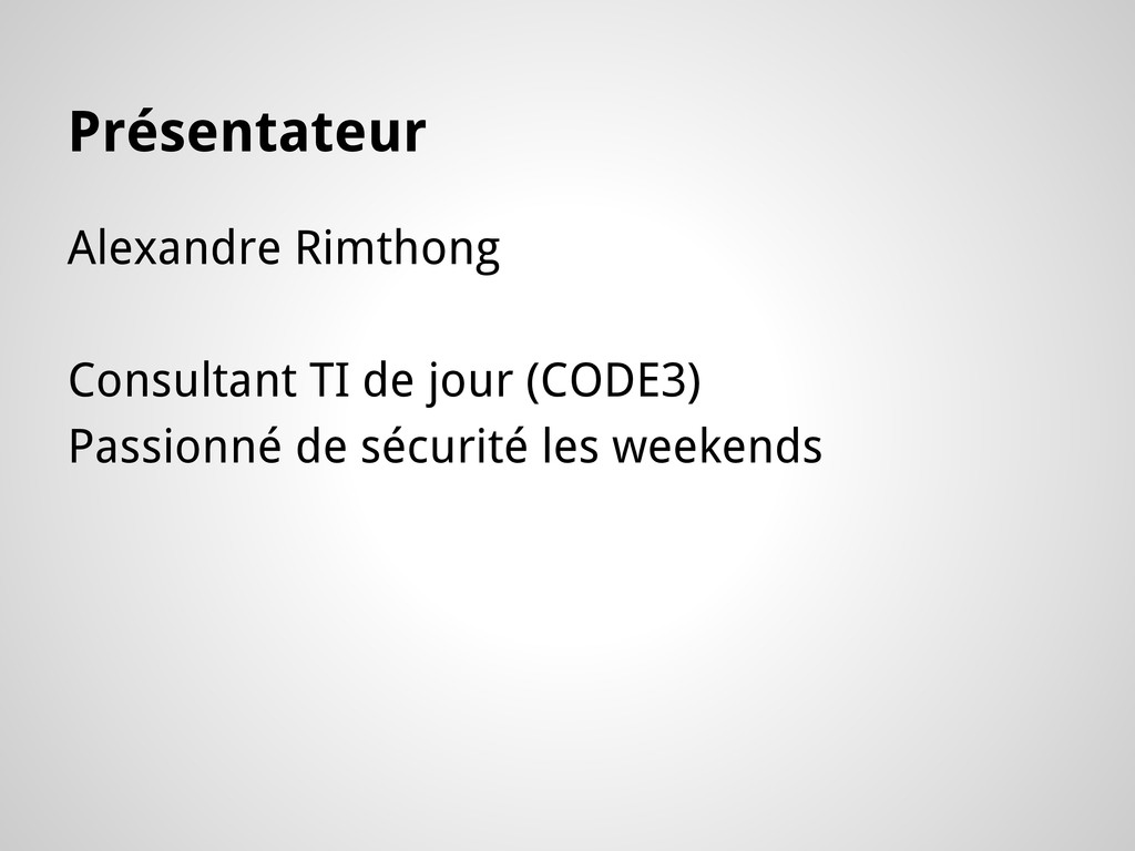 Présentateur Alexandre Rimthong Consultant TI d...
