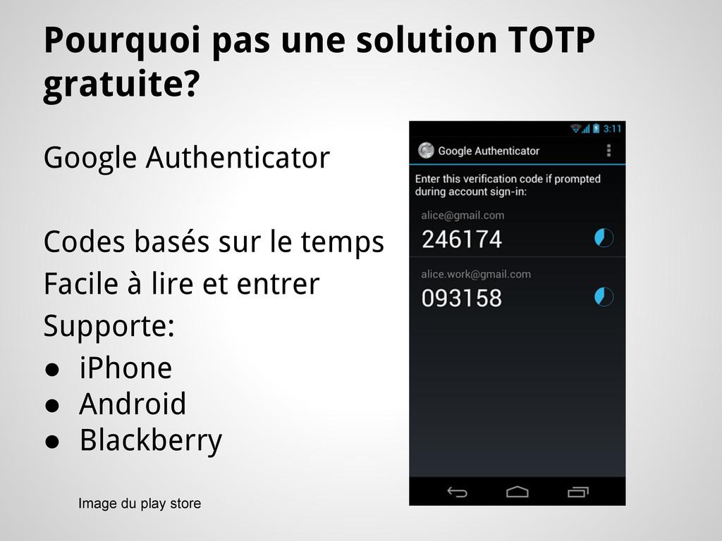 Pourquoi pas une solution TOTP gratuite? Google...