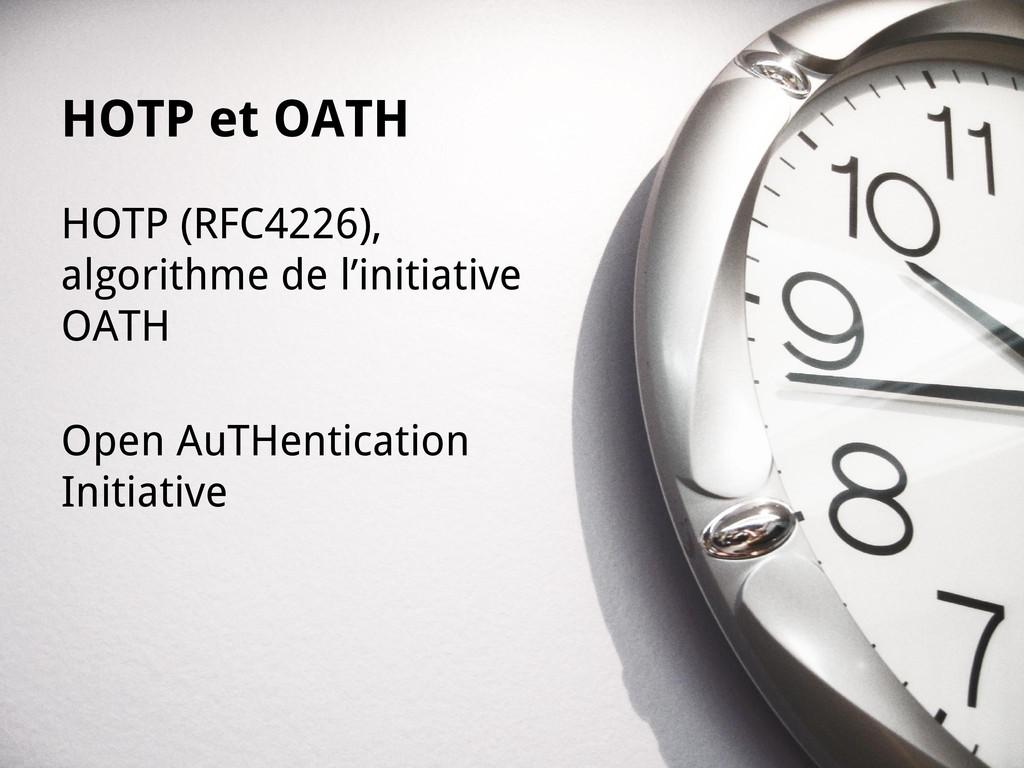 HOTP et OATH HOTP (RFC4226), algorithme de l'in...