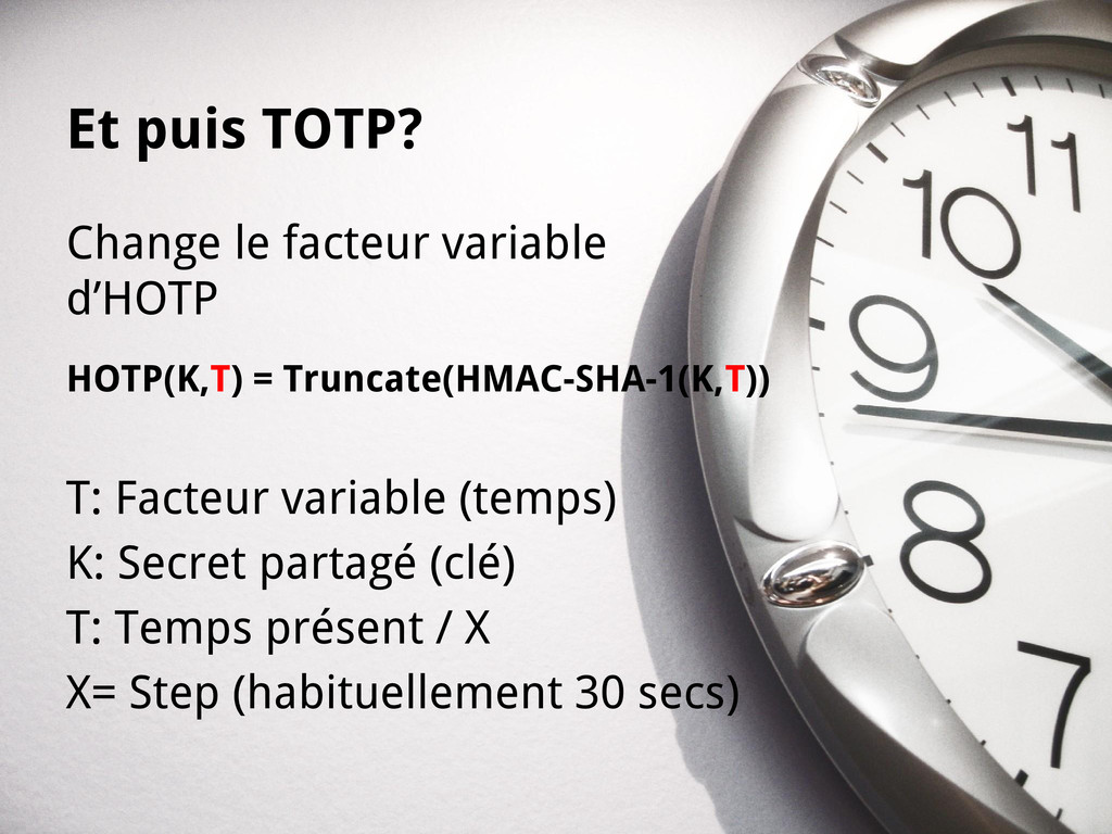Et puis TOTP? Change le facteur variable d'HOTP...
