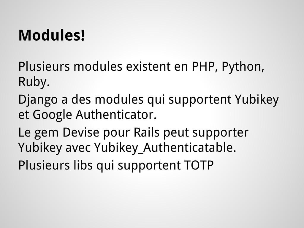 Modules! Plusieurs modules existent en PHP, Pyt...