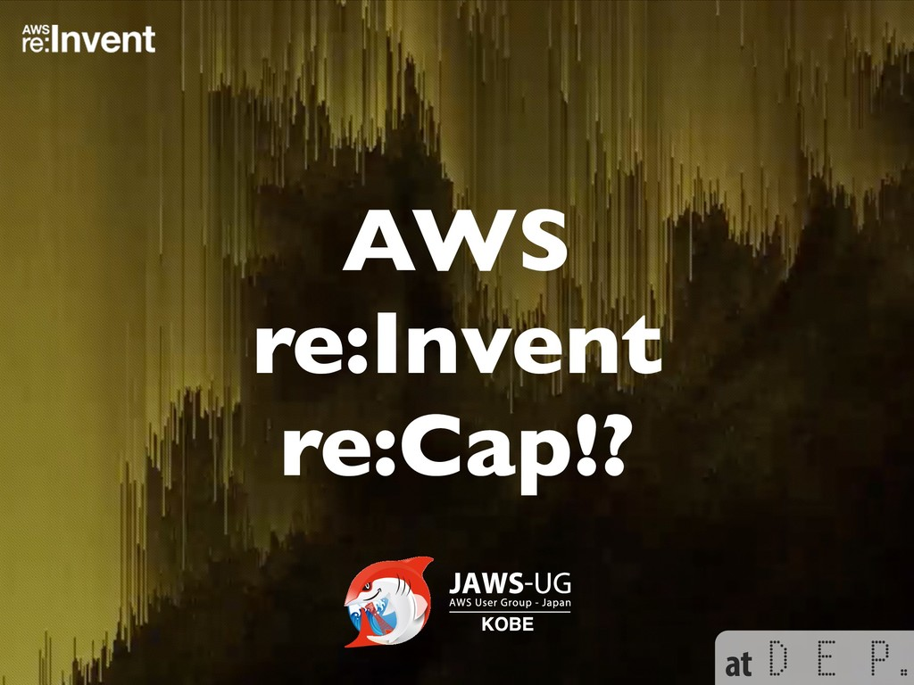 at AWS re:Invent re:Cap!?
