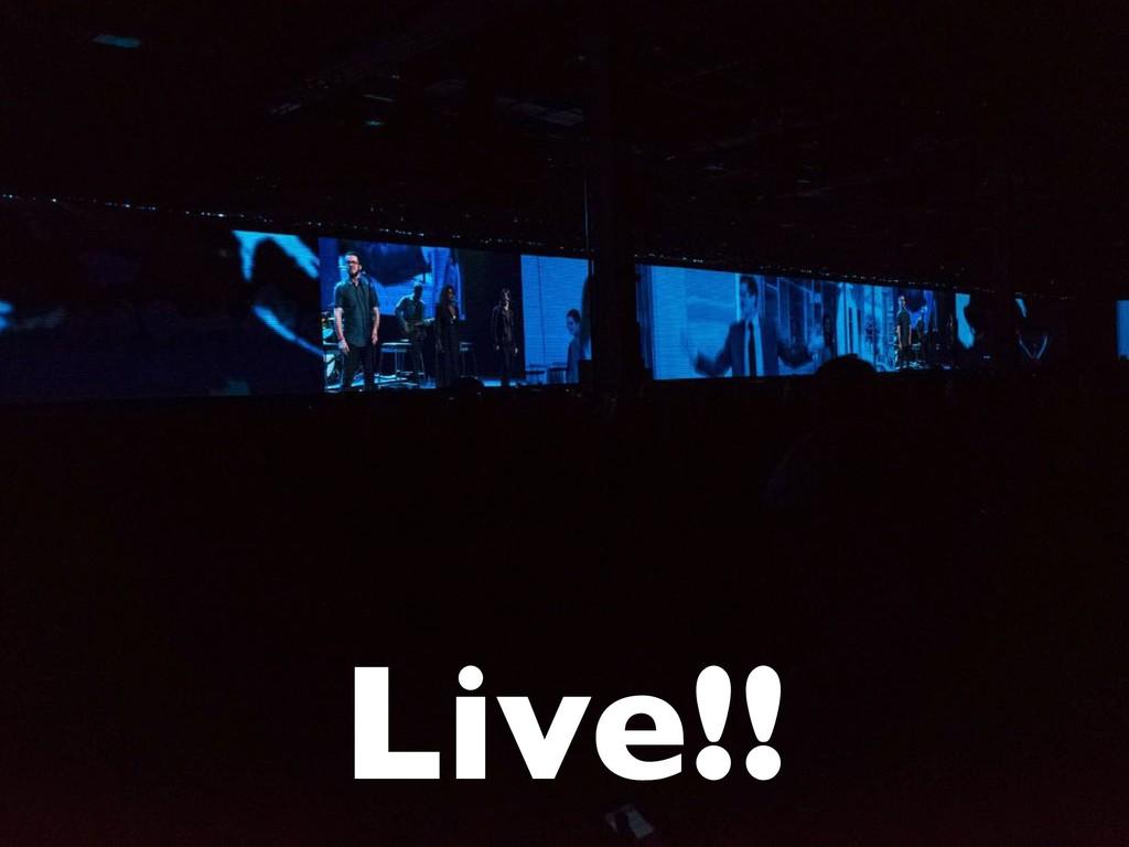 Live!!
