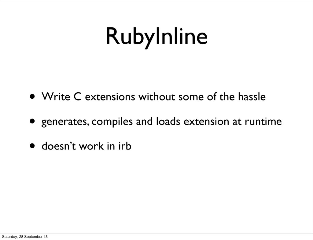 RubyInline • Write C extensions without some of...