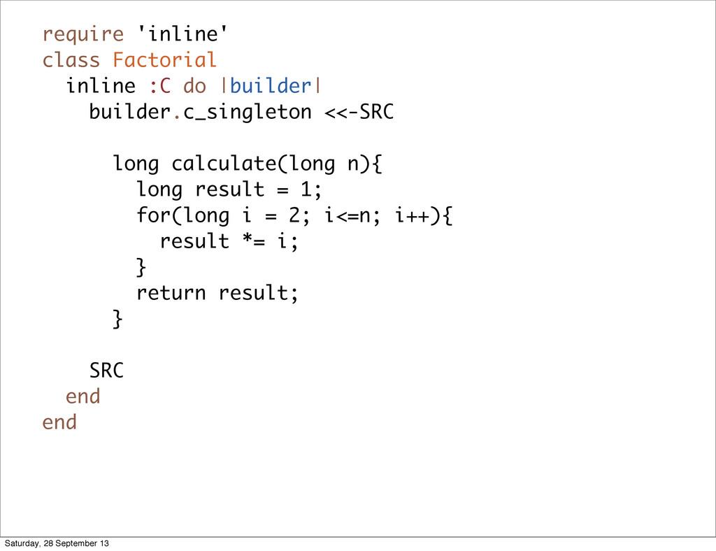require 'inline' class Factorial inline :C do |...