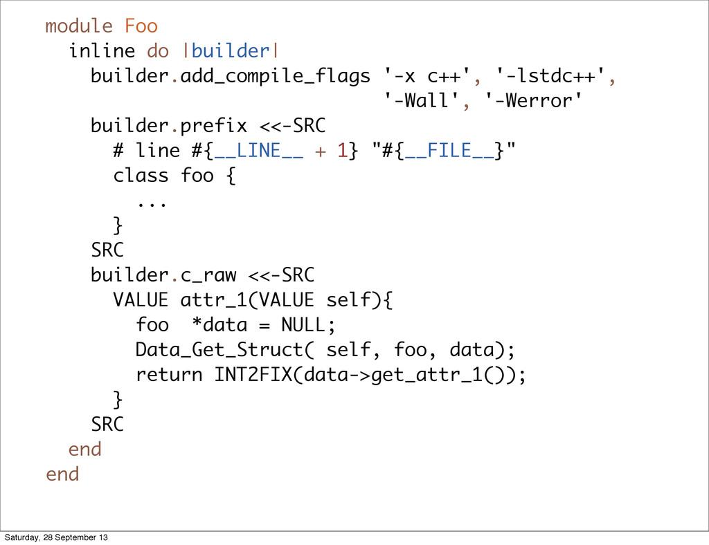 module Foo inline do |builder| builder.add_comp...