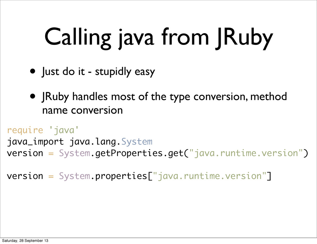 Calling java from JRuby • Just do it - stupidly...