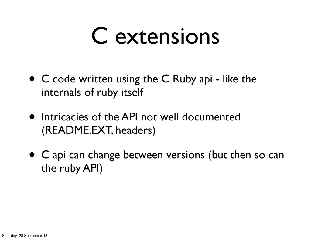 C extensions • C code written using the C Ruby ...