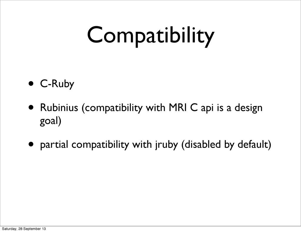 Compatibility • C-Ruby • Rubinius (compatibilit...