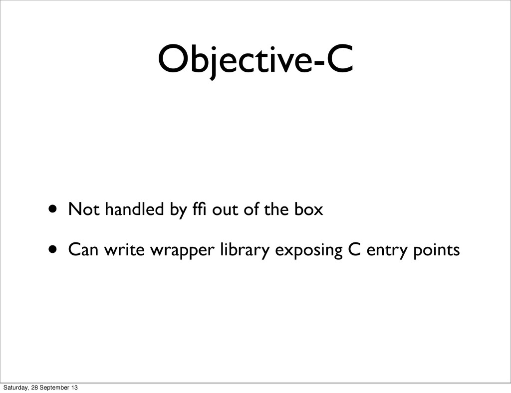 Objective-C • Not handled by ffi out of the box ...
