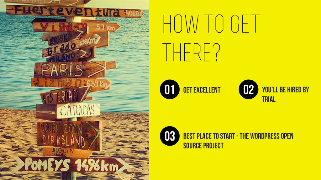 how to get there? get excellent 01 you'll be hi...